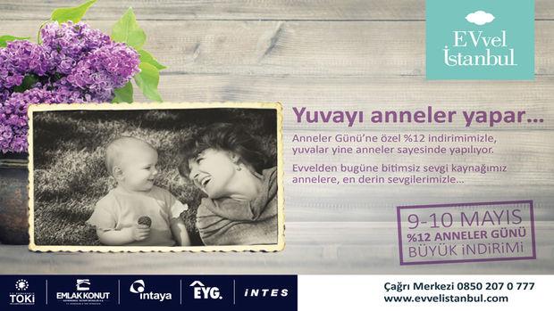 EVvel İstanbul'da Anneler Günü'ne özel yüzde 12 indirim!