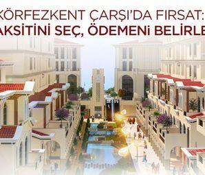 Körfezkent Çarşı Projesi 29 Temmuzda Satışta